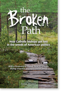 Judie Brown the author of The Broken Path is a work of love for the Church: a must read for every Catholic with desire to return our nation to a righteous path and our society to a culture of life.